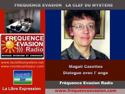 DIALOGUE AVEC L'ANGE - Magali Cazottes sur Fréquence Evasion.