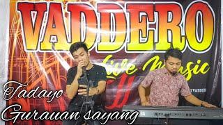 Download lagu TADAYO GURAUAN SAYANG Reggae Cover Jhonedy Bs    Fadli Vaddero