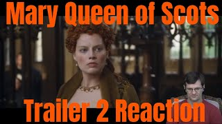 Mary Queen of Scots Trailer 2 Reaction