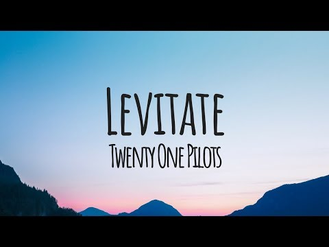Twenty One Pilots - Levitate (Lyrics / Lyric Video)