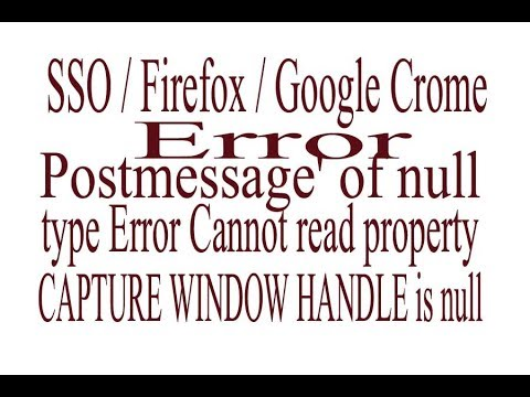 SSO एरर  'Postmessage' Of Null या Cannot Read Property या CAPTURE WINDOW HANDLE Is Null