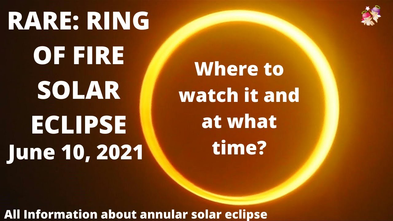 Solar Eclipse 2021: Where and When to Watch the 'Ring of Fire'