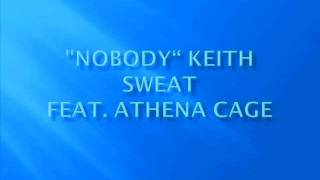 Nobody Keith Sweat Ft. Athena Cage Lyrics