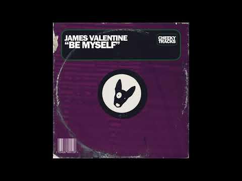 James Valentine - Be Myself (Original Mix) [Cheeky Tracks]