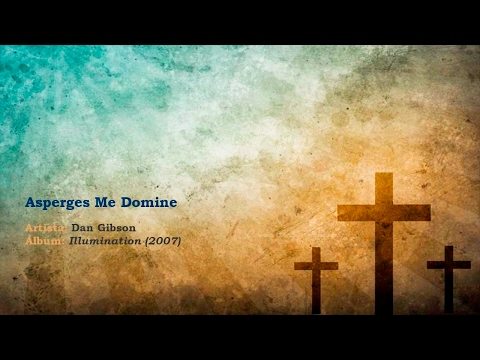 Dan Gibson - Asperges me Domine | #03 | Gregorian Chants [Lyrics | Letras]