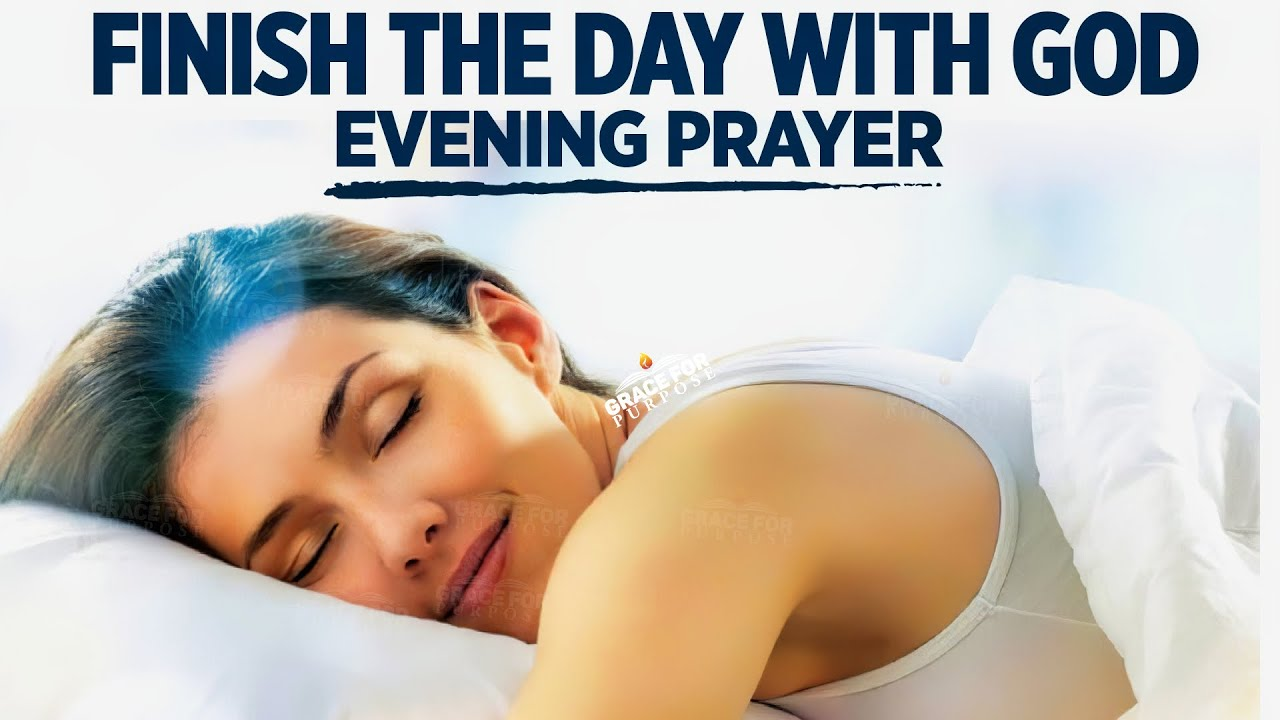 A Beautiful Prayer To Bless You Before You Sleep | End Your Day In God's Wonderful Presence