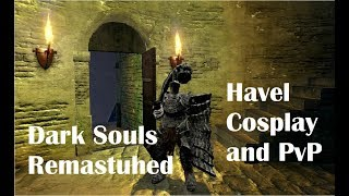 Dark Souls Remastered Havel Cosplay and PvP