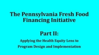The PA Fresh Food Financing Initiative: Selecting Strategies