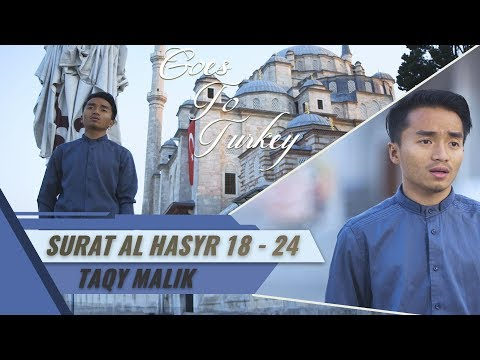 Goes To Turkey || Surat Al Hasyr 18 - 24 || Taqy Malik