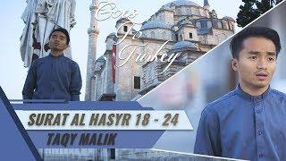 Download Video Goes To Turkey    Surat Al hasyr 18 - 24    Taqy Malik MP3 3GP MP4