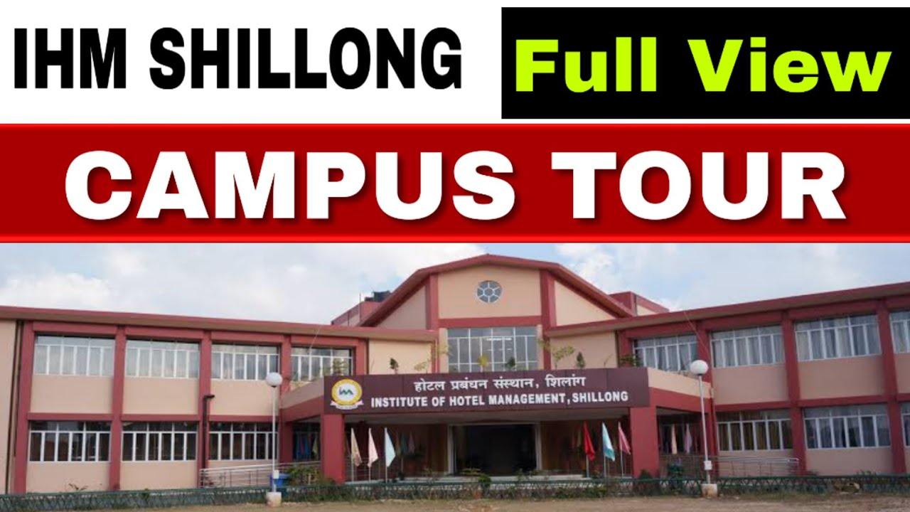 IHM SHILLONG CAMPUS TOUR  Full View of IHM SHILLONG