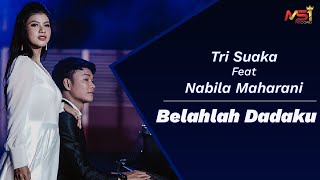 Tri Suaka Feat. Nabila Maharani - Belahlah Dadaku (Official Music Video)