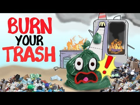 What If We Just Burned All Our Trash?