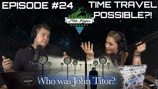 John Titor The Time Traveler - Podcast #24