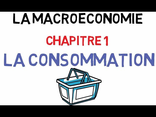 La Macroéconomie #Partie1 La Consommation
