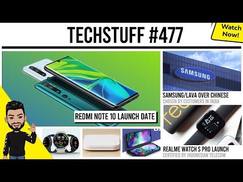 Redmi Note 10 Launch Date, Samsung/Lava Over Chinese, Realme Watch S Pro Launch, Mi Box 4S, TS 477