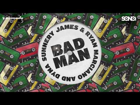 Badman - Sunnery James & Ryan Marciano and Dyna