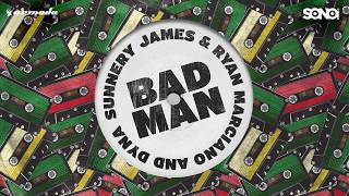 Badman - Sunnery James & Ryan Marciano and Dyna