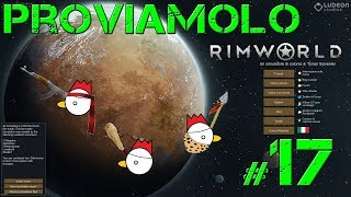 Imparo a giocare a RIMWORLD! Gameplay ita - Ep. 17
