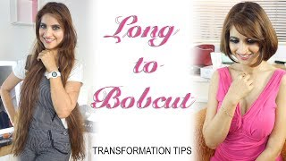 LONG to  BOB-CUT HAIR STYLE | Tips for Hairstyle Transformation