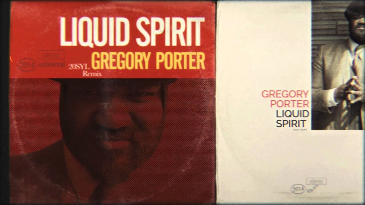 Gregory porter liquid spirit 20syl remix youtube - Gregory porter liquid spirit album download ...