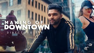 Making Of Downtown : Guru Randhawa  Directorgifty  Bhushan Kumar  Vee