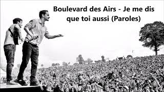 Boulevard des Airs - Je me dis que toi aussi (Paroles)