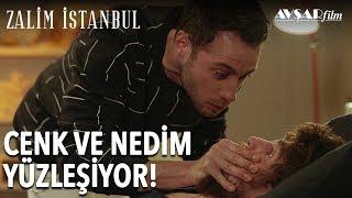 Cenk ve Nedim Yüzleşiyor! | Zalim İstanbul 3. Bölüm