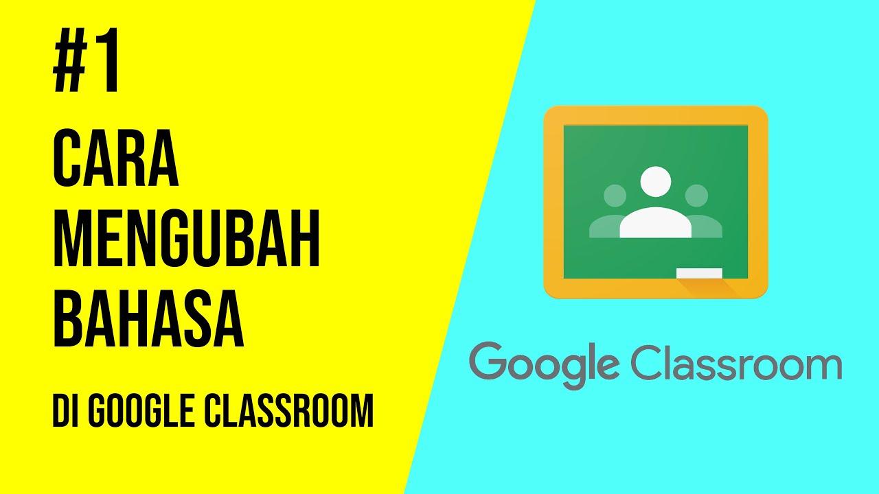 Tutorial Cara Mengubah Bahasa Di Google Classroom Menjadi Bahasa Indonesia Part 1 Youtube