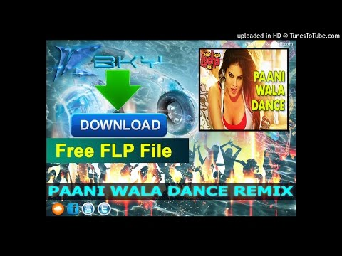 Pani Wala Dance (Remix By DJ BKy) Free Download FLP File