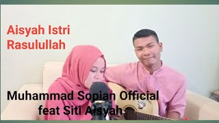 Aisyah Istri Rasulullah (cover by Siti Aisyah feat Muhammad Sopian Official)