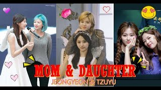 Jeongyeon x Tzuyu : Mom & Daughter #JEONGTZU