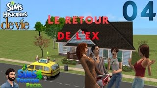 Les Sims : Histoire de vie - ep04 : Le retour de l'ex
