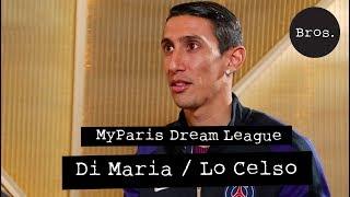 ANGEL DI MARIA / GIOVANI LO CELSO - MyParis Dream League - Le devine tête des argentins du PSG