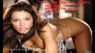 Paula Lobos -- Heart of Mine (Audiostalkers Remix) [HD]   [1080p]