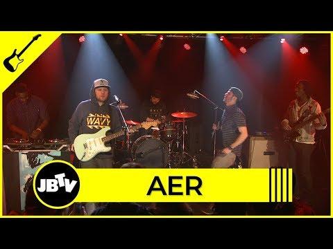 Aer - Feel I Bring   Live @ JBTV