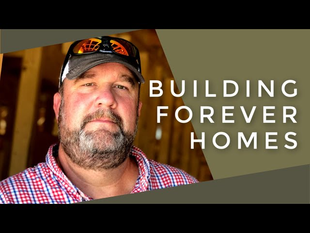 Building Forever Homes - Chad Ray and Olde Heritage Builders