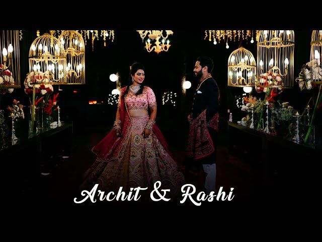 Archit & Rashi - Wedding Film Trailer