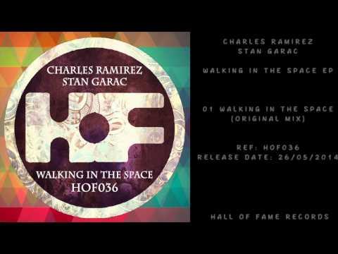 """HOF 036 - Charles Ramirez, Stan Garac """"Walking In The Space"""""""