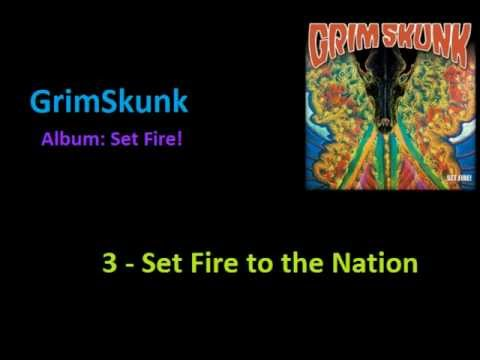 Grimskunk  Set Fire to the Nation Set Fire! 2012