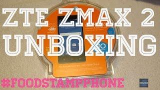 ZTE ZMax 2 Unboxing FoodStamp Phone