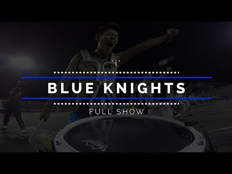 2017 Blue Knights - FULL SHOW
