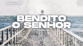Bendito o Senhor | Pr. Leonardo Lobo - Série: Somos Peregrinos