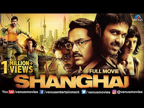 Shanghai | Full Hindi Movie | Emraan Hashmi | Abhay Deol | K