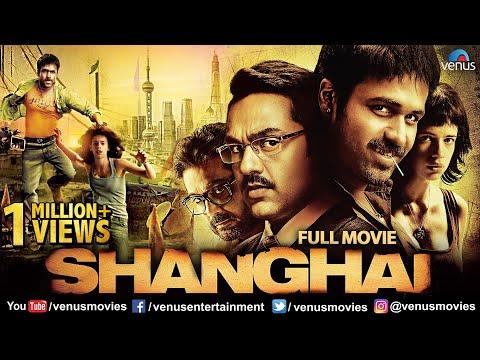 Shanghai | Full Hindi Movie | Emraan Hashmi | Abhay Deol | Kalki Koechin | Hindi Movies