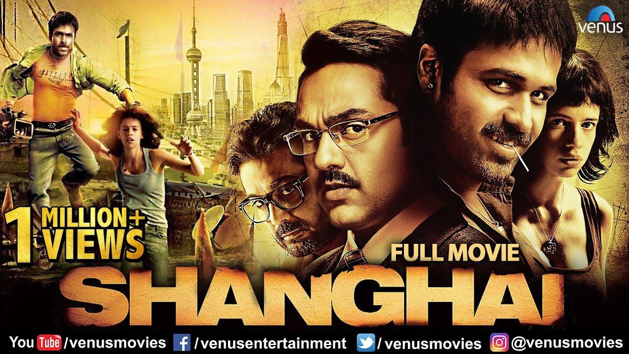 Download Shanghai | Full Hindi Movie | Emraan Hashmi | Abhay Deol | Kalki Koechin | Hindi Movies