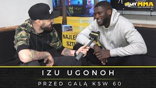 Izu Ugonoh o walce z Ozkaplanem na gali KSW 60, o wyjeździe z Jankiem na UFC i znajomości z Adesanyą