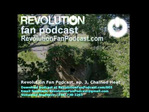 Revolution Fan Podcast - Episode 3 - Chained Heat (Revolution NBC TV Show)