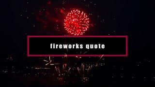 Quote (Shine like a firework)