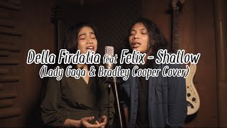 "Gambar cover Della Firdatia ft. Felix - Shallow (cover) (special ""A Star is born"")"
